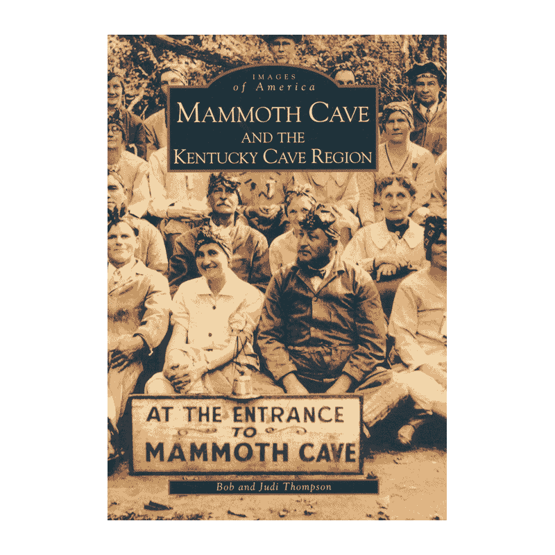 Mammoth Cave and the Kentucky Cave Region