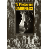 To Photograph Darkness