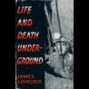 Life and Death Underground