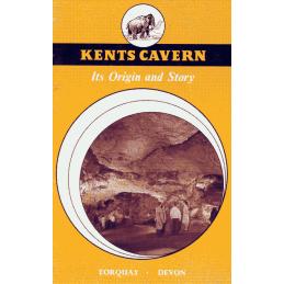 Kents Cavern. Its origin and story